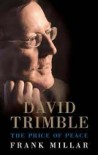David Trimble: The Prince of Peace - Frank Millar