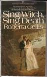 Sing Witch, Sing Death - Roberta Gellis