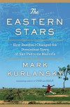 The Eastern Stars: How Baseball Changed the Dominican Town of San Pedro de Macoris - Mark Kurlansky