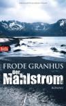 Der Mahlstrom - Frode Granhus
