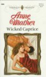 Wicked Caprice  (Top Author) (Harlequin Presents, No 1869) - Anne Mather
