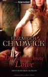 Der scharlachrote Löwe: Historischer Roman - Elizabeth Chadwick