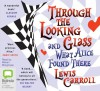 Through the Looking Glass - Lewis Carroll, Miriam Margolyes