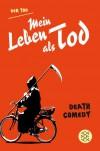 Mein Leben als Tod: Death Comedy - Der Tod