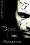 Dead Time: Redemption - Jason Wilcox