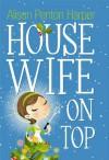 Housewife On Top - Alison Penton Harper