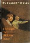 Through the Hidden Door - Rosemary Wells