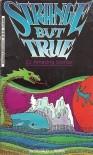 Strange but True Twenty-Two Amazing Stories - Donald J. Sobol