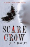 Scare Crow  - Julie Hockley