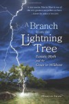 A Branch from the Lightning Tree: Ecstatic Myth and the Grace of Wildness - Martin    Shaw