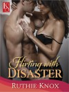 Flirting with Disaster (Camelot, #3) - Ruthie Knox