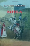 Mitla: A Narrative Of Incidents And Personal Adventures On A Journey In Mexico, Guatemala, And Salvador In The Years Of 1853 To 1855:  With Observations On The Modes Of Life In Those Countries - Gustav Ferdinand von Tempsky