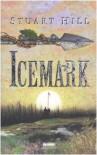 Icemark (Copertina rigida) - Stuart Hill
