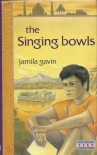 The Singing Bowls - Jamila Gavin