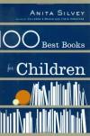 100 Best Books for Children - Anita Silvey