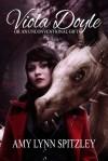 Viola Doyle or an Unconventional Gift - Amy Lynn Spitzley
