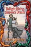 Twilight Rising, Serpent's Dream -