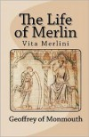 The Life of Merlin - Geoffrey of Monmouth, J.J. Parry