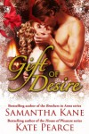 Gift of Desire - Samantha Kane, Kate Pearce