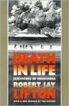Death in Life: Survivors of Hiroshima - Robert Jay Lifton