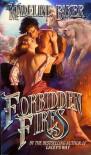 Forbidden Fires - Madeline Baker