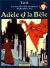 Adèle et la bête - Jacques Tardi