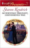 Accidentally Pregnant, Conveniently Wed (Harlequin Presents, #2718) - Sharon Kendrick