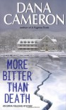 More Bitter than Death - Dana Cameron