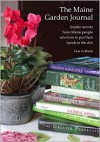 The Maine Garden Journal: Insider Secrets from Maine People Who Love to Put Their Hands in the Dirt - Lisa Colburn,  Designed by Joanna Young
