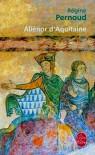 Aliénor d'Aquitaine - Régine Pernoud