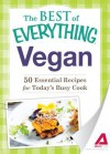 Vegan: 50 Essential Recipes for Today's Busy Cook - Adams Media