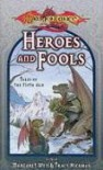 Heroes and Fools - Margaret Weis, Tracy Hickman
