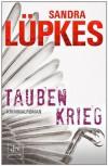 Taubenkrieg: Kriminalroman (German Edition) - Sandra Lüpkes