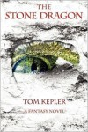 The Stone Dragon - Tom Kepler