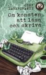 Om konsten att läsa och skriva - Lagercrantz,  Olof