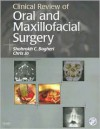 Clinical Review of Oral and Maxillofacial Surgery - Shahrokh C. Bagheri,  Chris Jo