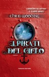 I pirati del cielo (Fanucci Narrativa) - Chris Wooding