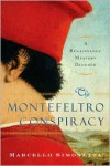 The Montefeltro Conspiracy: A Renaissance Mystery Decoded - Marcello Simonetta
