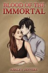 Blood of the Immortal (Blood Trilogy Book 1) - Ashley Jeffers