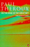 On the Edge of the Great Rift: Three Novels of Africa - Paul Theroux