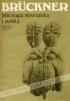 Mitologia słowiańska i polska - Aleksander Brückner