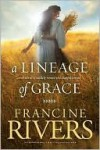 A Lineage of Grace: Five Stories of Unlikely Women Who Changed Eternity - Francine Rivers