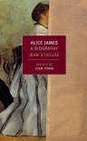 Alice James: A Biography - Jean Strouse, Colm Tóibín
