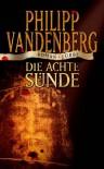 Die achte Sünde: Roman (German Edition) - Philipp Vandenberg