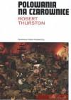 Polowania na czarownice - Robert Thurston