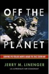 Off the Planet: Surviving Five Perilous Months Aboard the Space Station Mir - Jerry M. Linenger