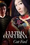 L'ultima concubina (Italian Edition) - Catt Ford, Stella Mattioli