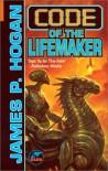 Code of the Lifemaker - James P. Hogan