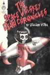The Space Whiskey Death Chronicles - William Vitka
