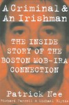 A Criminal and An Irishman: The Inside Story of the Boston Mob - IRA Connection - Patrick Nee, Richard Farrell, Michael Blythe